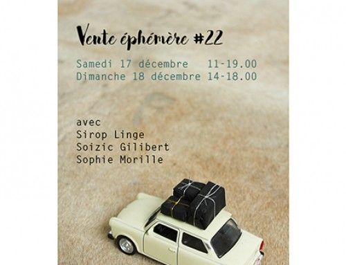 VENTE ÉPHÉMÈRE #22